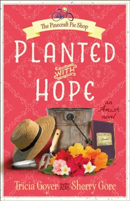 #2: Planted with Hope  -     By: Tricia Goyer, Sherry Gore