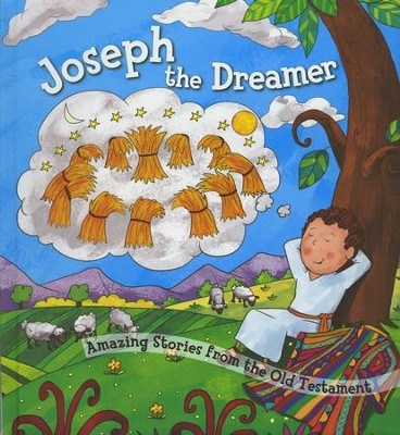 Joseph the Dreamer: Amazing Stories from the Old Testament  -