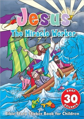 Jesus the Miracle Worker Sticker Book: Bible Story Sticker Book for Children  -