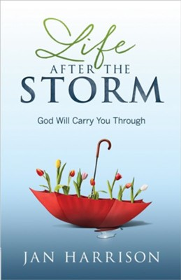 Life After the Storm: God Will Carry You Through    -     By: Jan Harrison