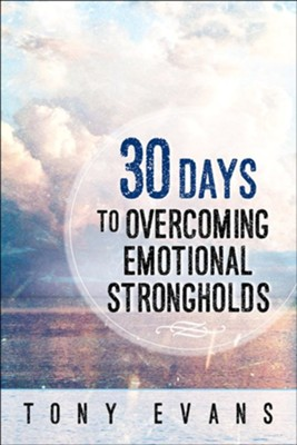 30 Days to Overcoming Emotional Strongholds  -     By: Tony Evans