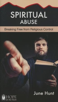 Spiritual Abuse: Religion at Its Worst   -     By: June Hunt