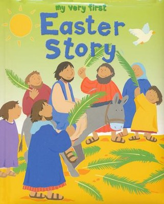 My Very First Easter Story  -     By: Lois Rock