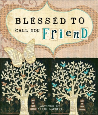 Blessed to Call You Friend  -     By: Annie LaPoint
