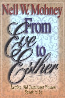 From Eve to Esther   -     By: Nell W. Mohney