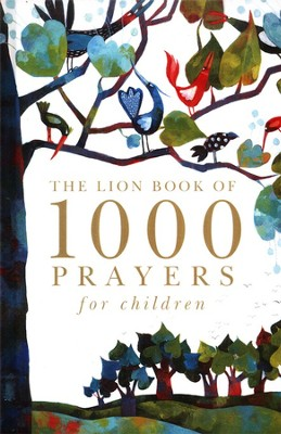 The Lion Book of 1,000 Prayers for Children   -     By: Lois Rock