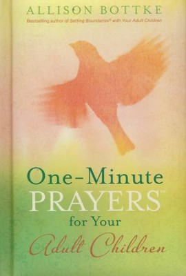 One-Minute Prayers for Your Adult Children  -     By: Allison Bottke