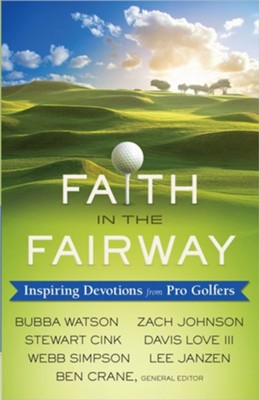 Faith in the Fairway: Inspiring Devotions from Pro Golfers  -     Edited By: Ben Crane     By: Edited by Ben Crane