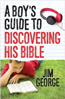 A Boy's Guide to Discovering His Bible  -     By: Jim George