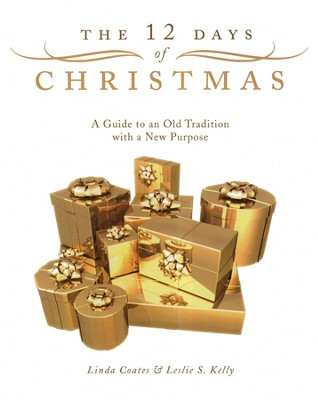 Twelve Days of Christmas  -     By: Linda Coates, Leslie S. Kelly