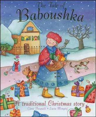 The Tale of Baboushka: A Traditional Christmas Story  -     By: Elena Pasquali     Illustrated By: Lucia Mongioj