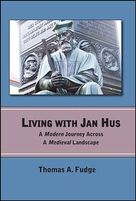 Living with Jan Hus  -     By: Thomas A. Fudge
