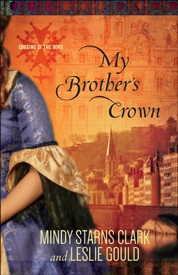 My Brother's Crown #1   -     By: Mindy Starns Clark, Lesile Gould