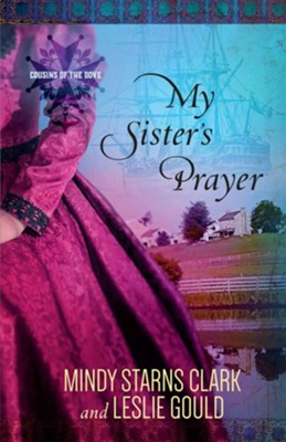 My Sister's Prayer #2   -     By: Mindy Starns Clark, Leslie Gould