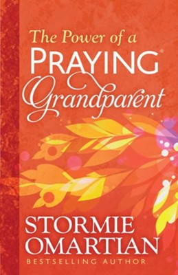 The Power of a Praying Grandparent   -     By: Stormie Omartian