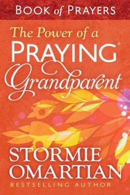 The Power of a Praying Grandparent, Book of Prayers   -     By: Stormie Omartian