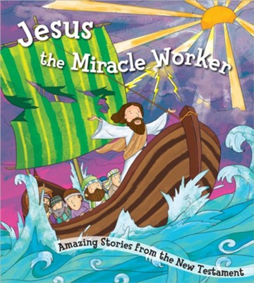 Jesus the Miracle Worker  -
