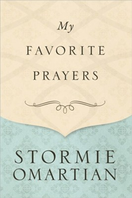 My Favorite Prayers  -     By: Stormie Omartian