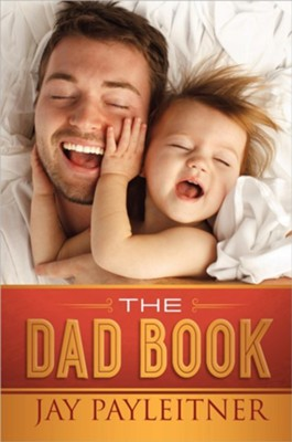 The Dad Book, by Jay Payleitner   -     By: Jay Payleitner
