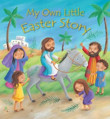 My Own Little Easter Story  -     By: Christina Goodings
