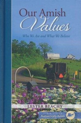 Our Amish Values: Who We Are and What We Believe   -     By: Lester Beachy