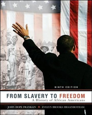 From Slavery to Freedom: A History of African Americans -9th edition  -     By: John Hope Franklin, Evelyn Brooks Higginbotham