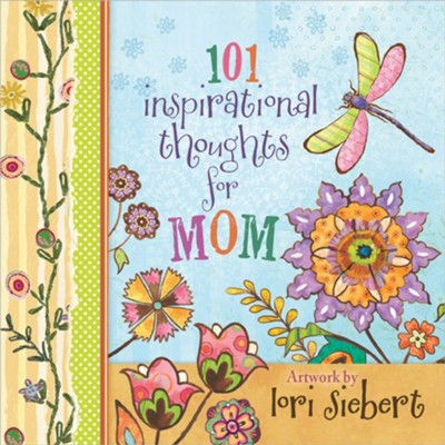 101 Inspirational Thoughts for Mom  -     By: Lori Siebert