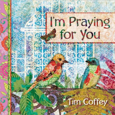 I'm Praying for You Gift Book  -     By: Tim Coffey