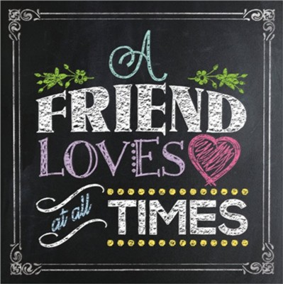 A Friend Loves at All Times Gift Book  -