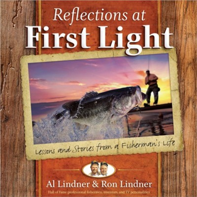 Reflections at First Light Gift Book: Lessons and Stories from a Fisherman's Life  -     By: Al Lindner, Ron Lindner