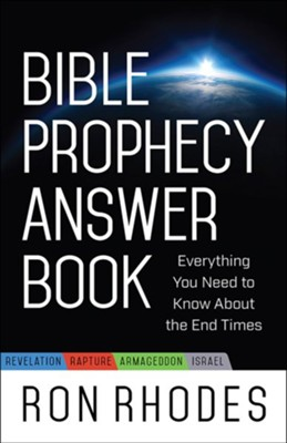 Bible Prophecy Answer Book: Everything You Need to Know About the End Times  -     By: Ron Rhodes