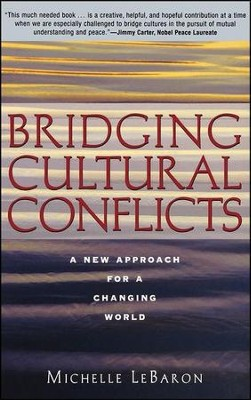Bridging Cultural Conflicts: A New Approach for a  Changing World  -     By: Michelle Lebaron, Mohammed Abu-Nimer