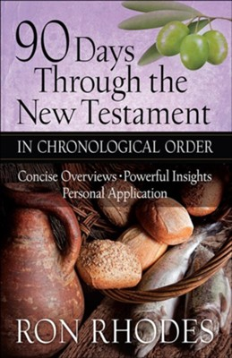 90 Days Through the New Testament in Chronological Order: Concise Overviews, Powerful Insights, Personal Application  -     By: Ron Rhodes