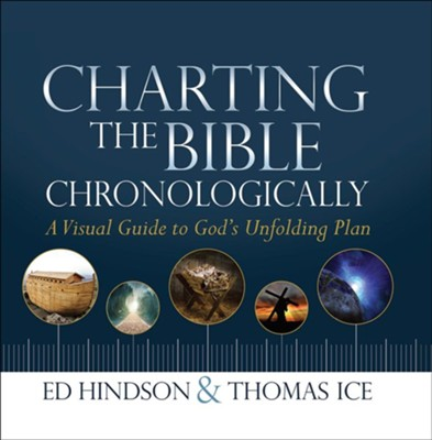 Charting the Bible Chronologically: A Visual Guide to God's Unfolding Plan  -     By: Ed Hindson, Thomas Ice