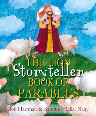 The Lion Storyteller Book of Parables  -     By: Bob Hartman