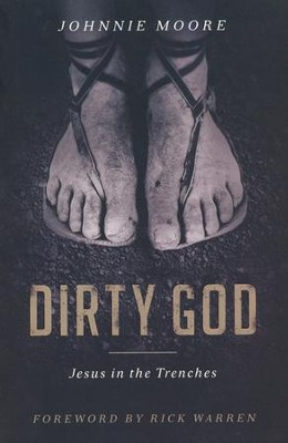 Dirty God: Jesus in the Trenches  -     By: Johnnie Moore