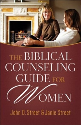 The Biblical Counseling Guide for Women  -     By: John D. Street, Janie Street