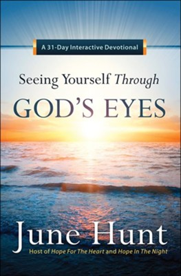 Seeing Yourself Through God's Eyes: A 31-Day  Interactive Devotional  -     By: June Hunt