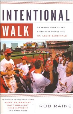 Intentional Walk: An Inside Look at the Faith that Drives the St. Louis Cardinals  -     By: Rob Rains