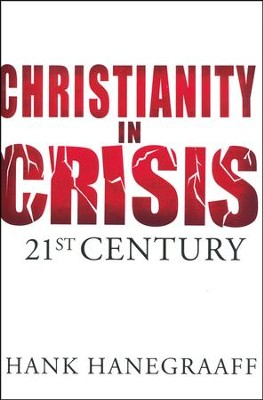 Christianity in Crisis: 21st Century   -     By: Hank Hanegraaff