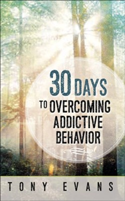 30 Days to Overcoming Addictive Behavior  -     By: Tony Evans