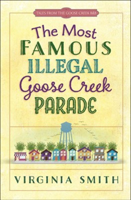 #1: The Most Famous Illegal Goose Creek Parade  -     By: Virginia Smith