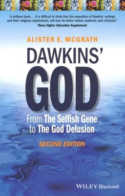 Dawkins' God: From The Selfish Gene to The God Delusion, Second Edition  -     By: Alister E. McGrath