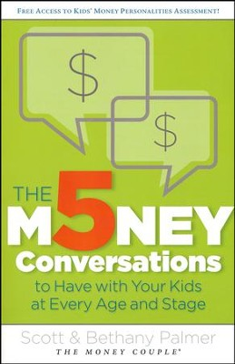 The 5 Money Conversations to Have with Your Kids at Every Age and Stage  -     By: Scott Palmer