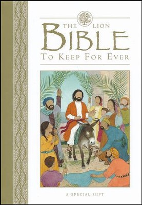 The Lion Bible to Keep For Ever  -     By: Lois Rock     Illustrated By: Sophie Allsopp