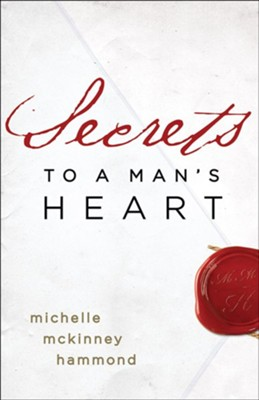 Secrets to a Man's Heart  -     By: Michelle McKinney Hammond