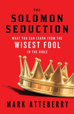 The Solomon Seduction    -     By: Mark Atteberry