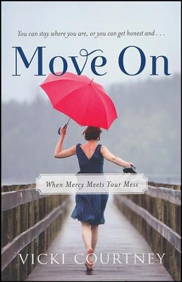 Move On: When Mercy Meets Your Mess  -     By: Vicki Courtney