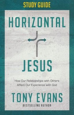 Horizontal Jesus Study Guide: How Our Relationships With Others Affect Our Experience with God - Slightly Imperfect  -     By: Tony Evans