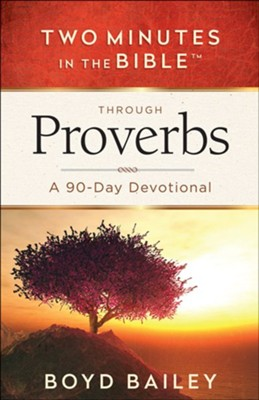 Two Minutes in the Bible &#153 Through Proverbs: A   90-Day Devotional  -     By: Boyd Bailey